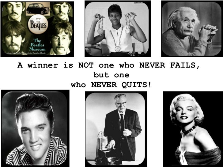 A winner is NOT one who NEVER FAILS,  but one who NEVER QUITS!