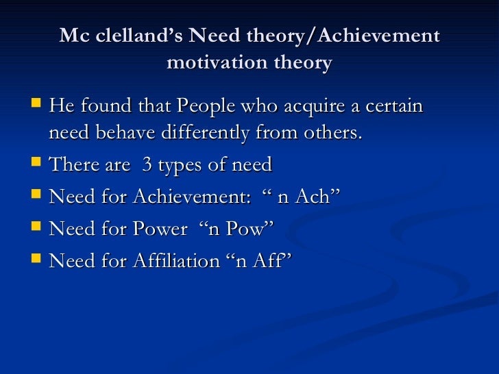 mc clelland's and maslow theory David clarence mcclelland  dalam teorinya mcclelland's achievment motivation theory atau teori motivasi  kebutuhan ini pada hirarki maslow terletak antara.