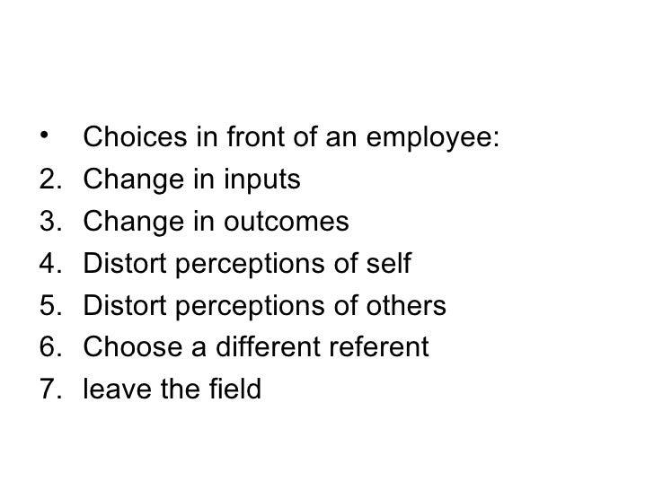 <ul><li>Choices in front of an employee: </li></ul><ul><li>Change in inputs </li></ul><ul><li>Change in outcomes </li></ul...