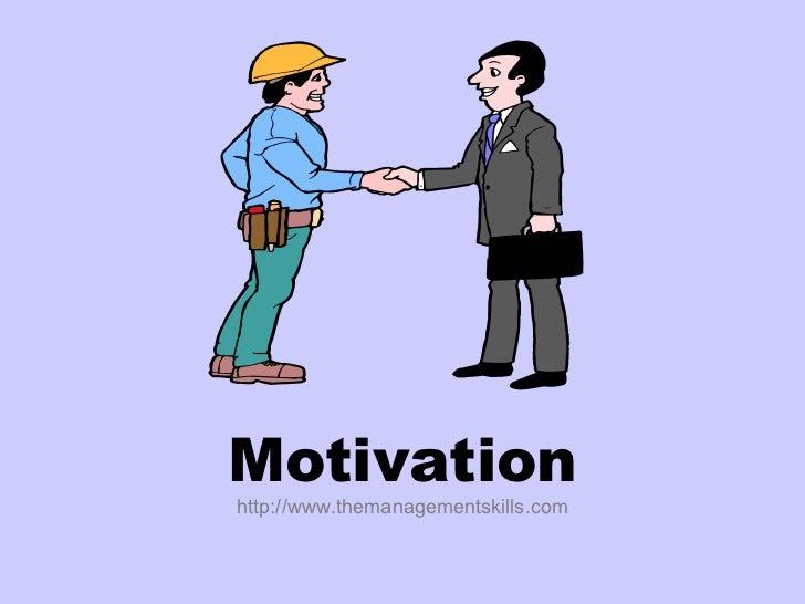Motivation http://www.themanagementskills.com