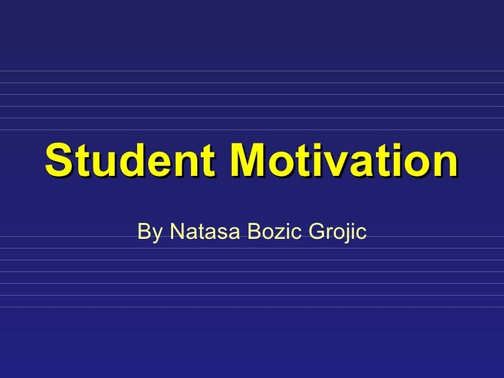 Student Motivation By Nata sa  Bozic Grojic