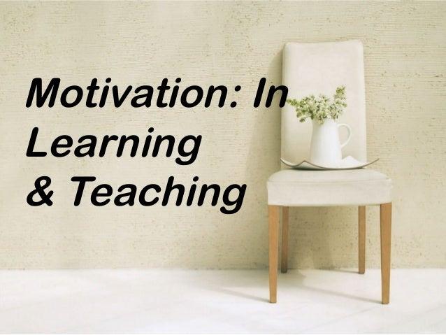 Motivation: InLearning& Teaching