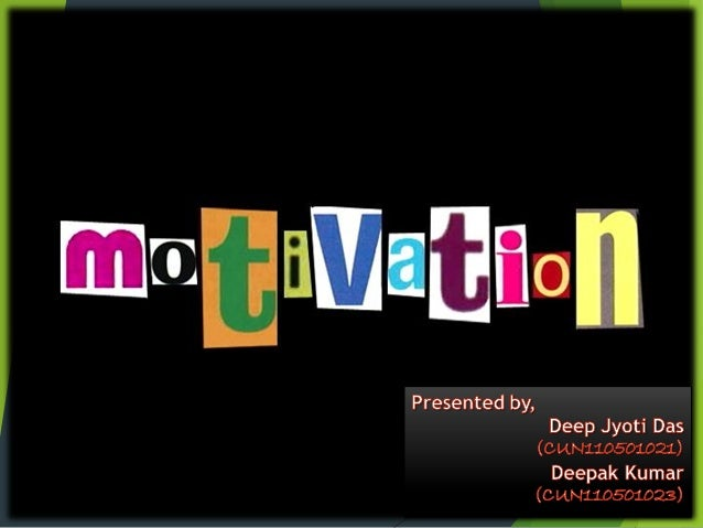 What is MotivationMotivation is  the  psychological  feature  that arouses  an  organism  to  action  toward  a desired go...