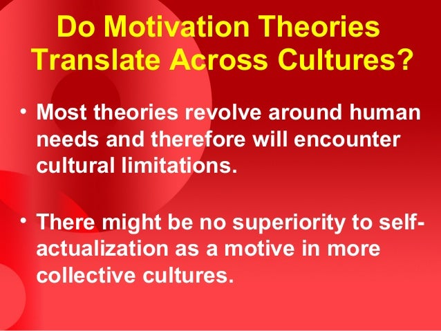 motivation across cultures Cross-cultural organizational behavior that predict work motivation across cultures culture and personal motives there is some evidence that motives such.