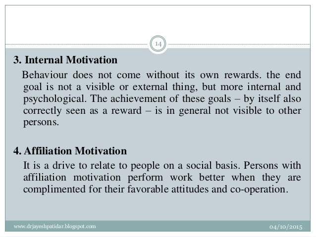 3. Internal Motivation Behaviour does not come without its own rewards. the end goal is not a visible or external thing, b...