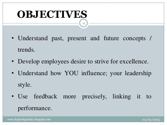 • Understand past, present and future concepts / trends. • Develop employees desire to strive for excellence. • Understand...