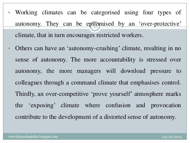 • Working climates can be categorised using four types of autonomy. They can be epitomised by an 'over-protective' climate...
