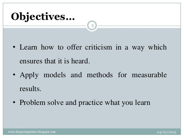 • Learn how to offer criticism in a way which ensures that it is heard. • Apply models and methods for measurable results....