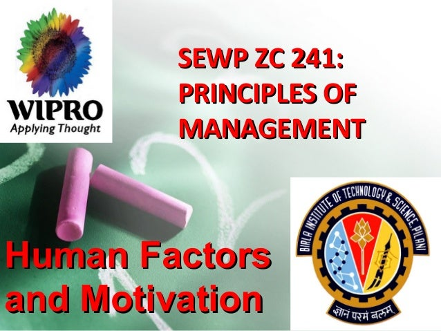 SEWP ZC 241:SEWP ZC 241: PRINCIPLES OFPRINCIPLES OF MANAGEMENTMANAGEMENT Human FactorsHuman Factors and Motivationand Moti...