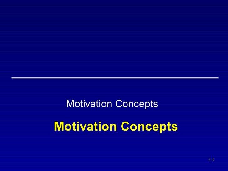 Motivation Concepts Motivation Concepts