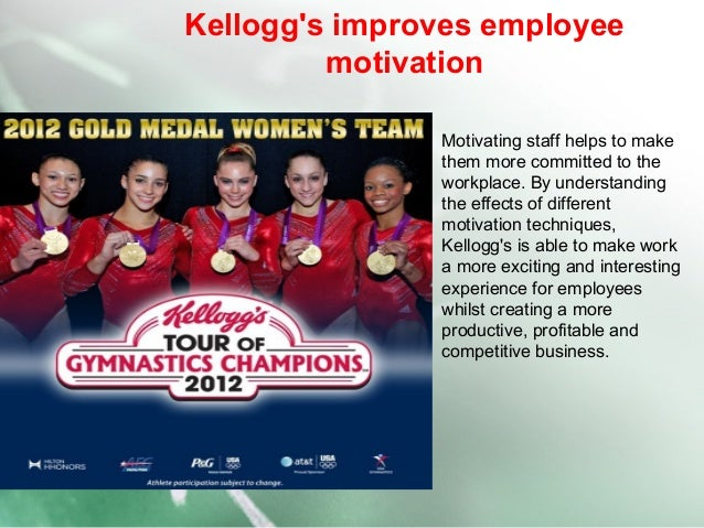 kellogg motivation It seems obvious: the closer you are to reaching a goal—losing 20 pounds, raising money in a fundraiser, or working toward a reward in a loyalty program—the higher your motivation get the latest from kellogg insight delivered to your inbox studies over the past seven decades have found support.