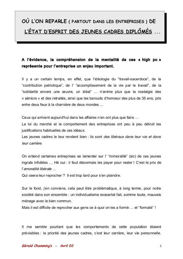 OÙ L'ON REPARLE ( PARTOUT DANS LES ENTREPRISES ) DE L'ÉTAT D'ESPRIT DES JEUNES CADRES DIPLÔMÉS ... A l'évidence, la compré...