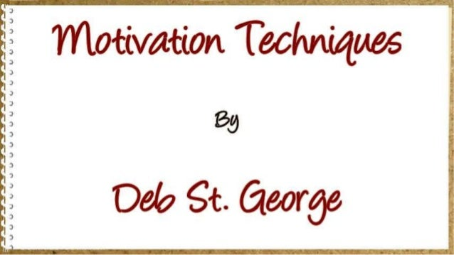Motivation techniques