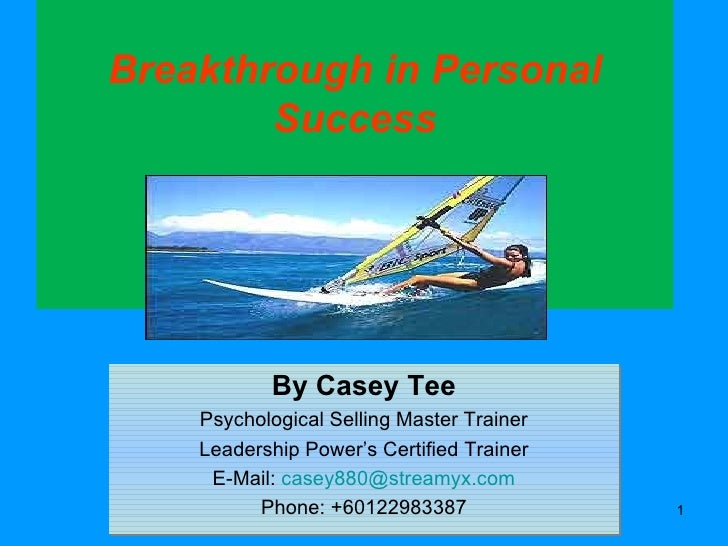 Breakthrough in Personal Success By Casey Tee Psychological Selling Master Trainer Leadership Power's Certified Trainer E-...