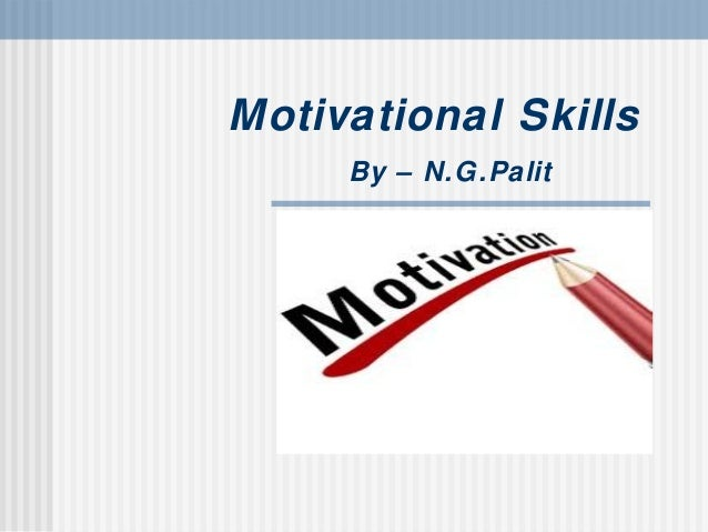 Motivational Skills By – N.G.Palit