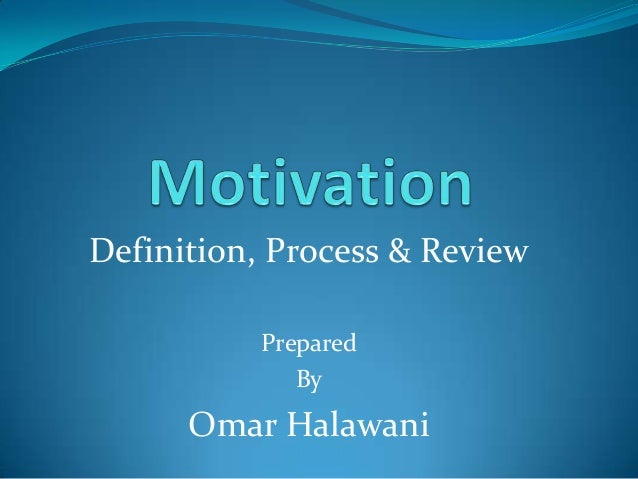 Definition, Process & Review Prepared By  Omar Halawani