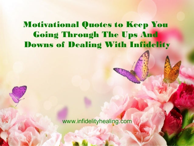 Motivational Quotes To Keep You Going When Dealing With