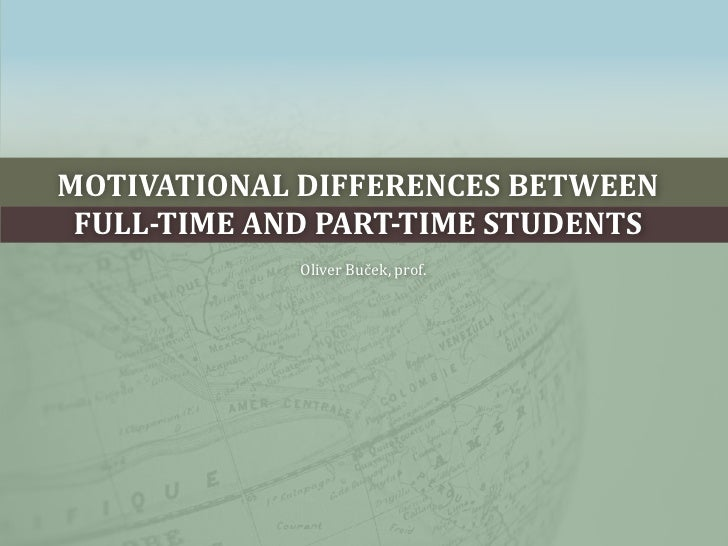 motivational differences between full-time and part-time students<br />Oliver Buček, prof.<br />
