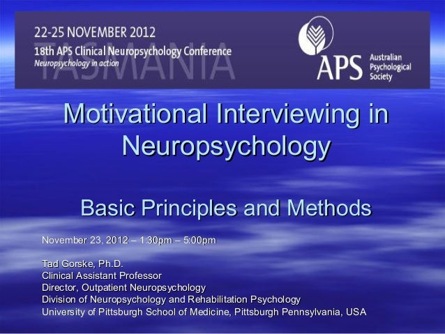Motivational Interviewing in         Neuropsychology        Basic Principles and MethodsNovember 23, 2012 – 1:30pm – 5:00p...