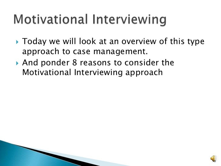 Motivational interviewing, role of assessment and case ...