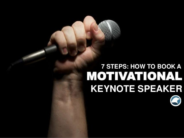 7 STEPS: HOW TO BOOK A MOTIVATIONAL KEYNOTE SPEAKER