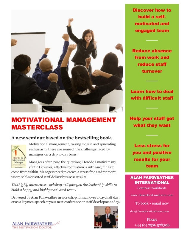 MOTIVATIONAL MANAGEMENT MASTERCLASS A new seminar based on the bestselling book. Motivational management, raising morale a...