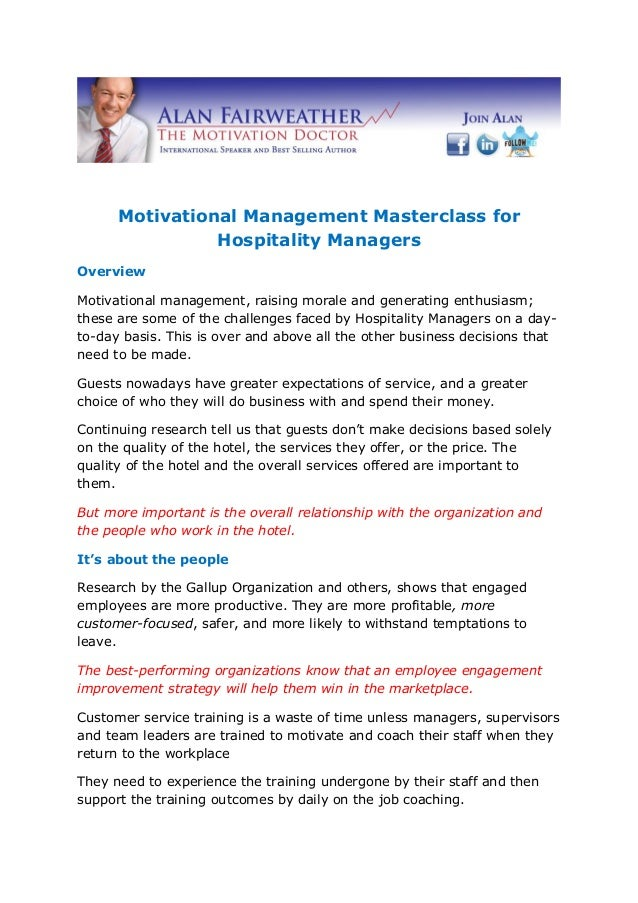 Motivational Management Masterclass for Hospitality Managers Overview Motivational management, raising morale and generati...