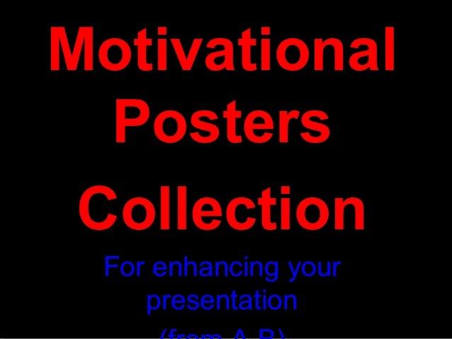 MotivationalPostersCollectionFor enhancing yourpresentation