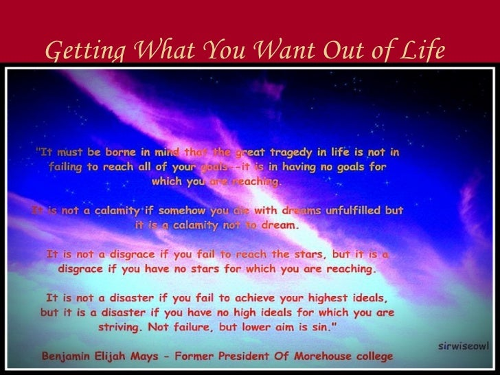 Getting What You Want Out of Life