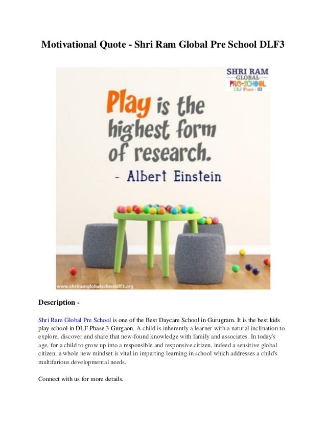 Motivational Quote - Shri Ram Global Pre School DLF3 Description - Shri Ram Global Pre School is one of the Best Daycare S...