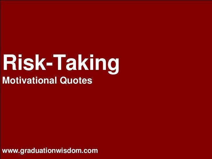 THE MIND MAKEOVER Risk-Taking Motivational Quotes www.graduationwisdom.com