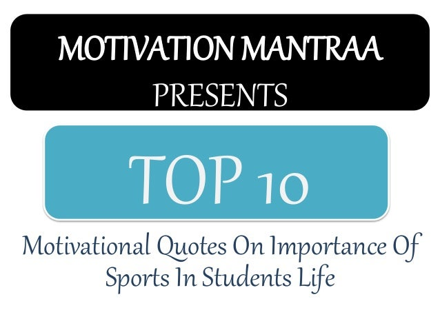 Sports Life Quotes Endearing Top 10 Motivational Quotes On Importance Of Sports In Students Life …