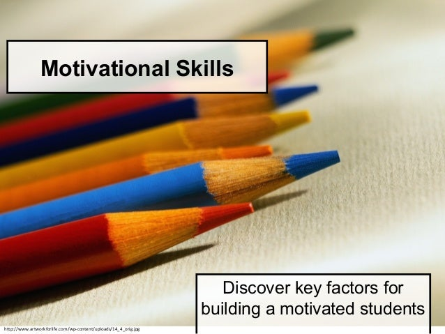Motivational Skills Discover key factors for building a motivated students http://www.artworkforlife.com/wp-content/upload...
