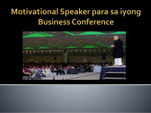  Panimula  Mga Katangian ng Motivational Speech  Mga Hakbang na Sundin  Pumili ng Motivational Speaker para sa Iyong N...