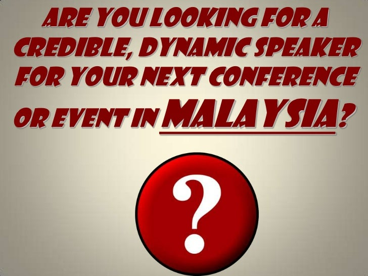 Are you looking for A credible, dynamic speaker for your next conference or event in Malaysia?<br />