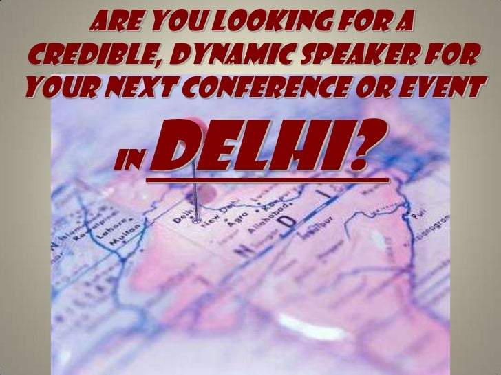 Are you looking for A credible, dynamic speaker for your next conference or event in Delhi?<br />