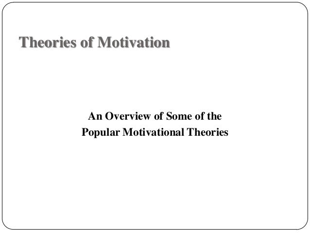 the application of motivational theories in In this blog, we're looking at two established theories of motivation favoured by  our workplace engagement experts, as well as turning our.