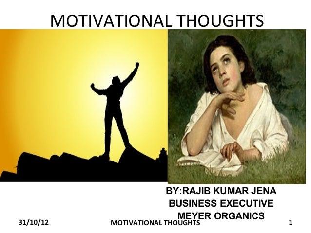 MOTIVATIONAL THOUGHTS                            BY:RAJIB KUMAR JENA                            BUSINESS EXECUTIVE        ...
