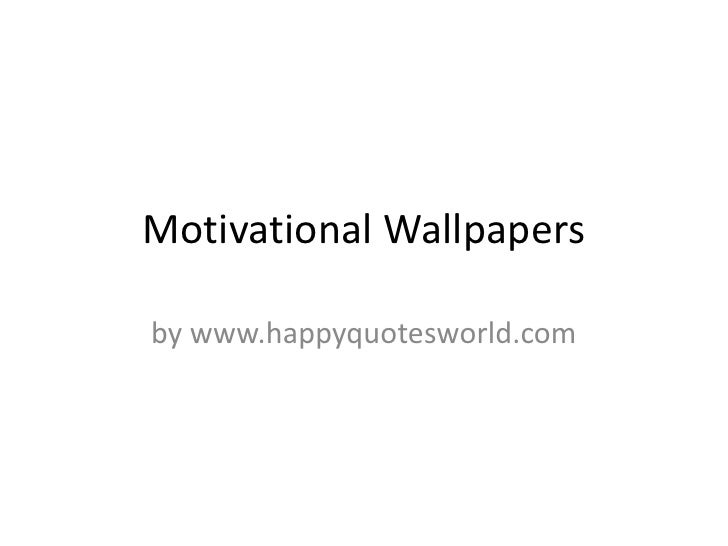 Motivational Wallpapersby www.happyquotesworld.com