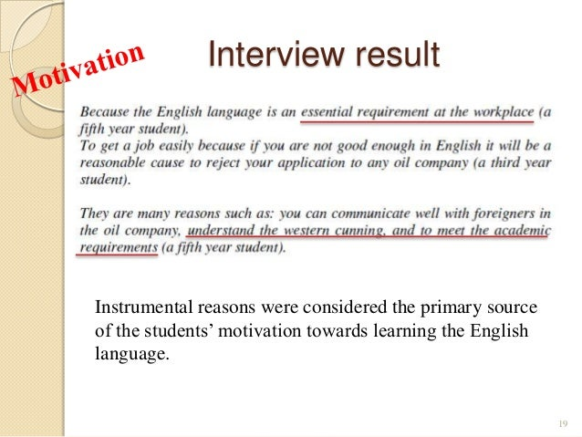 the motivation towards learning english This exploratory small-scale study focuses on the attitude towards learning  english and levels of motivation of 132 engineering students from the university  of.