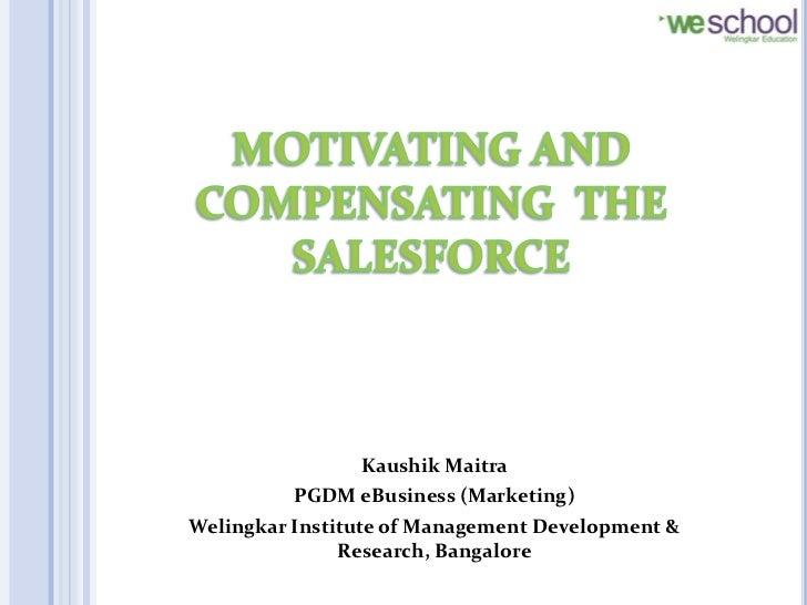 Kaushik Maitra          PGDM eBusiness (Marketing)Welingkar Institute of Management Development &               Research, ...