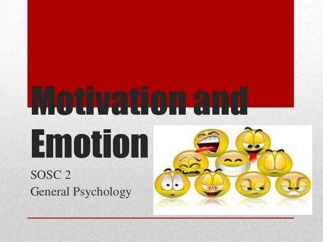 Motivation and  Emotion  SOSC 2  General Psychology
