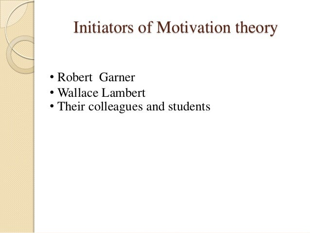 evaluating motivation theories and their implications Motivation and gifted students: implications of the purpose of this article is to analyze several contemporary theories of motivation for their implications.