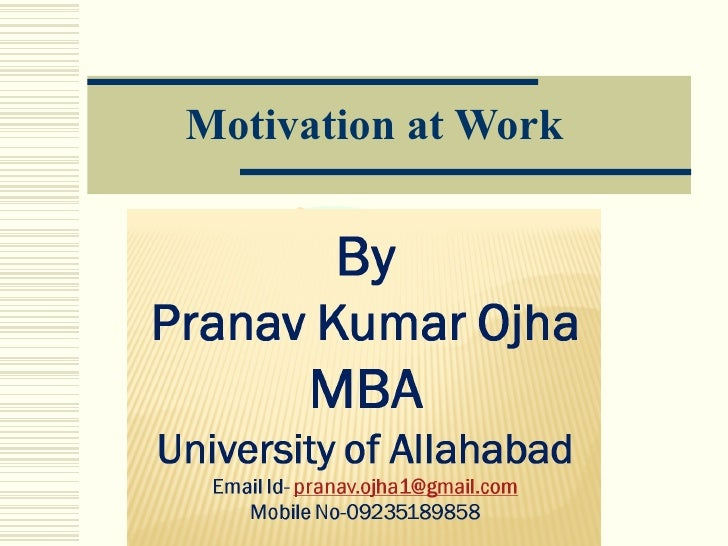 essays on motivation at work Motivation can be seen as the bed rock for effective performance of workers on any assigned task or job in an organisation, these is the reason why people wants to work hard and work effectively for the business.