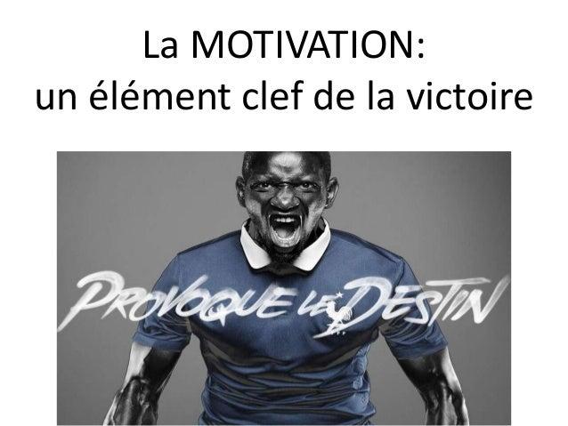 La MOTIVATION: un élément clef de la victoire