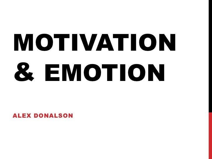 Motivation & Emotion<br />Alex Donalson<br />