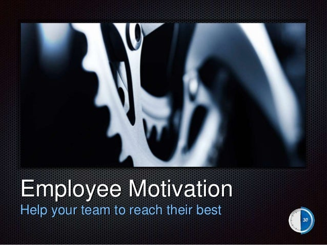 Tex t  Employee Motivation Help your team to reach their best