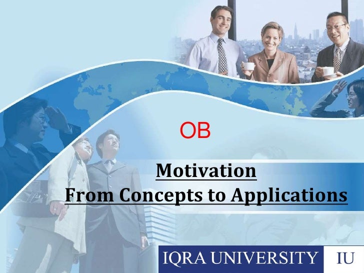 OB<br />MotivationFrom Concepts to Applications<br />