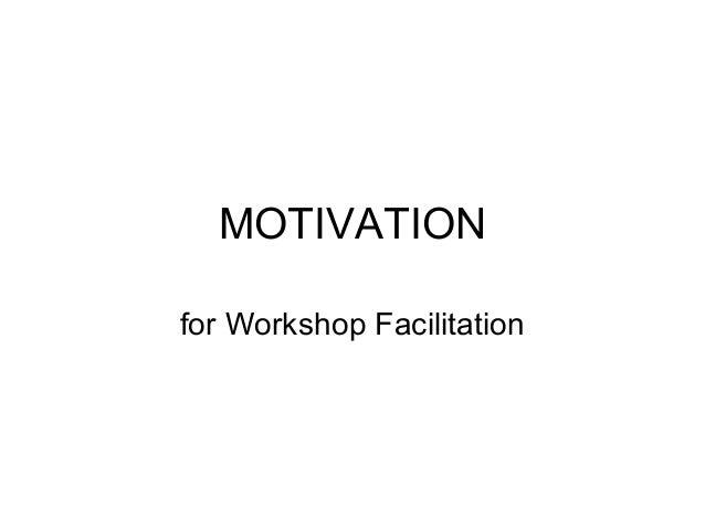 MOTIVATIONfor Workshop Facilitation