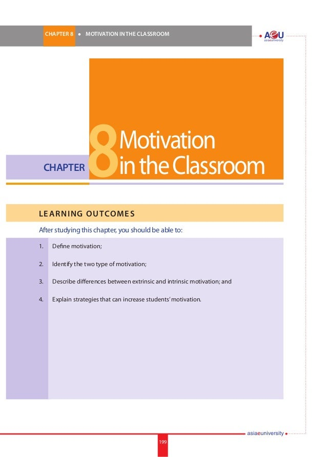 199i. CHAPTER 8  l  MOTIVATION IN THE CLASSROOM 199 CHAPTER LEARNING OUTCOMES After studying this chapter, you should b...